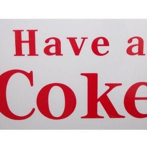 """Have a Coke"" Red or White Vinyl Decal-2 Lines"