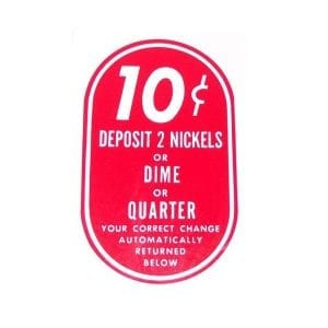 """""""10 Cent insert Dime or 2 Nickels, Press Handle, Remove Bottle"""" Decal for Vendorlators"""