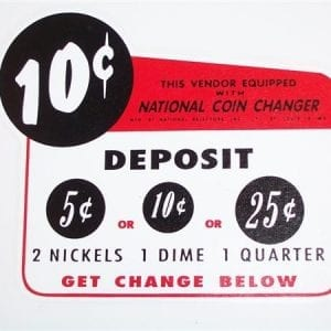 National Rejector 10 Cent-Get Change Below Decal