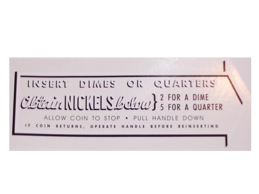 """""""Obtain Nickels Below…"""" Coin Entry Decal for Vendo Coin Changer"""