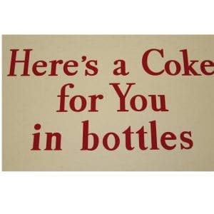 """Here's A Coke For You In Bottles"" Red or White Vinyl Decal"