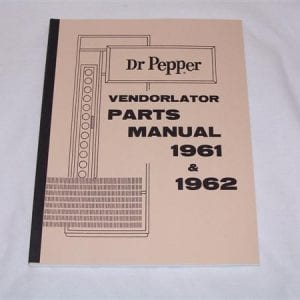 Vendorlator VMC Manual for 1961 & 1962 Dr. Pepper Machines