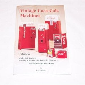 Book-Vintage Coca-Cola Machines Vol. II by Steve Ebner